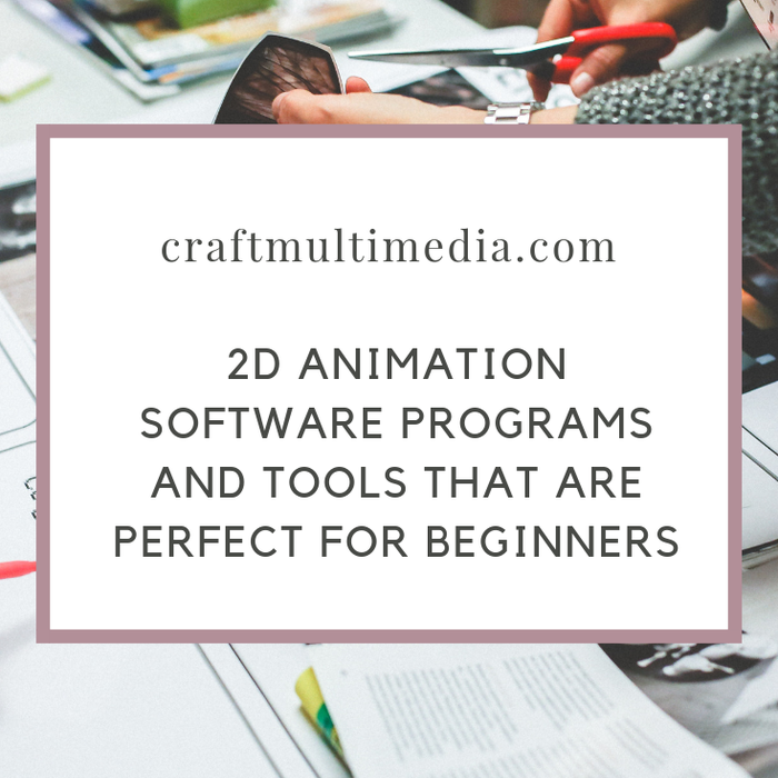 Mix · 2D Animation Software Programs and Tools That Are