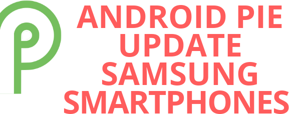 Mix · List of samsung smartphones getting Android Pie Update