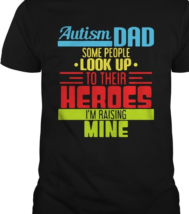 8916c65e7 ... Trend T Shirt Store OnlineAutism Dad People Look Up Their Heroes  Raising Mine TShirt if i overestimate my inteligence. I don't say ,,this  person is dumb ...